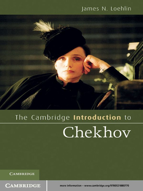 The Cambridge Introduction to Chekhov By: James N. Loehlin
