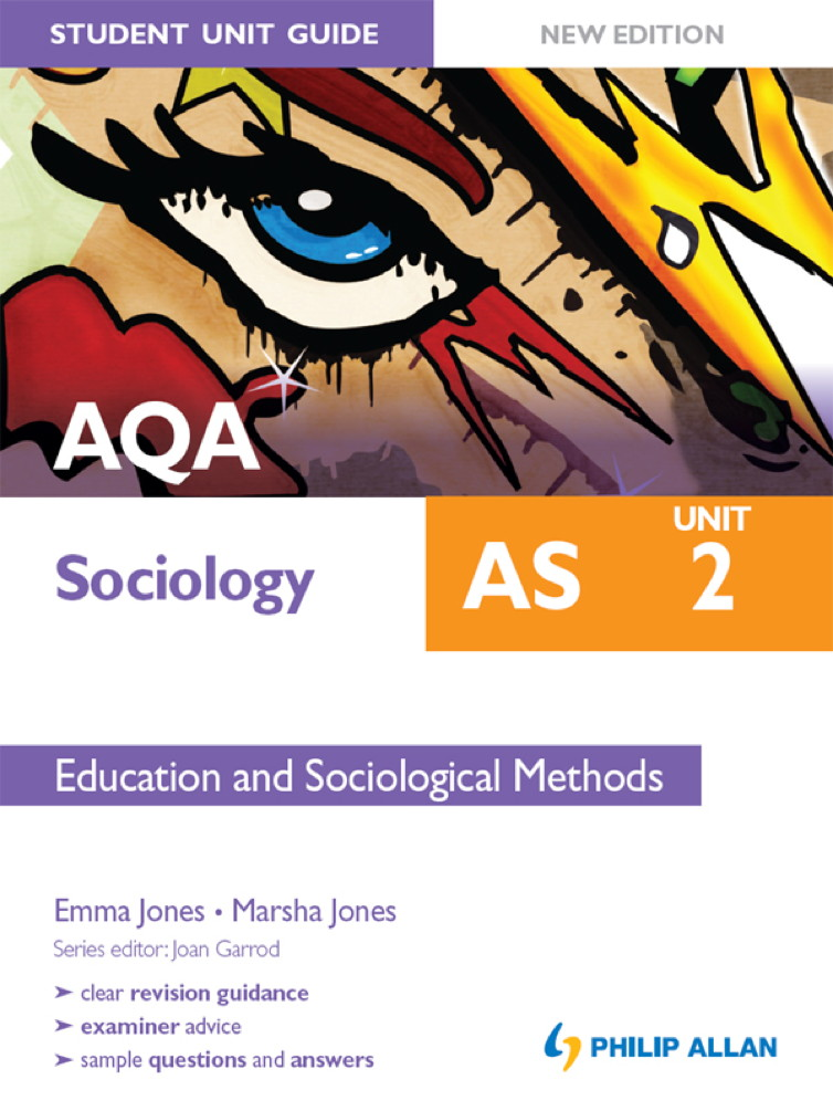 AQA AS Sociology Student Unit Guide New Edition: Unit 2 Education and Sociological Methods