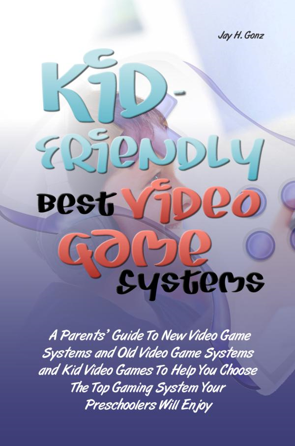 Kid-Friendly Best Video Game Systems