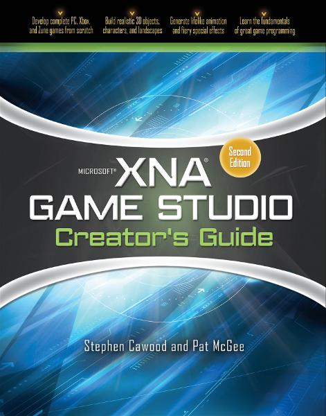 Microsoft XNA Game Studio Creator's Guide, Second Edition By: Pat McGee,Stephen Cawood