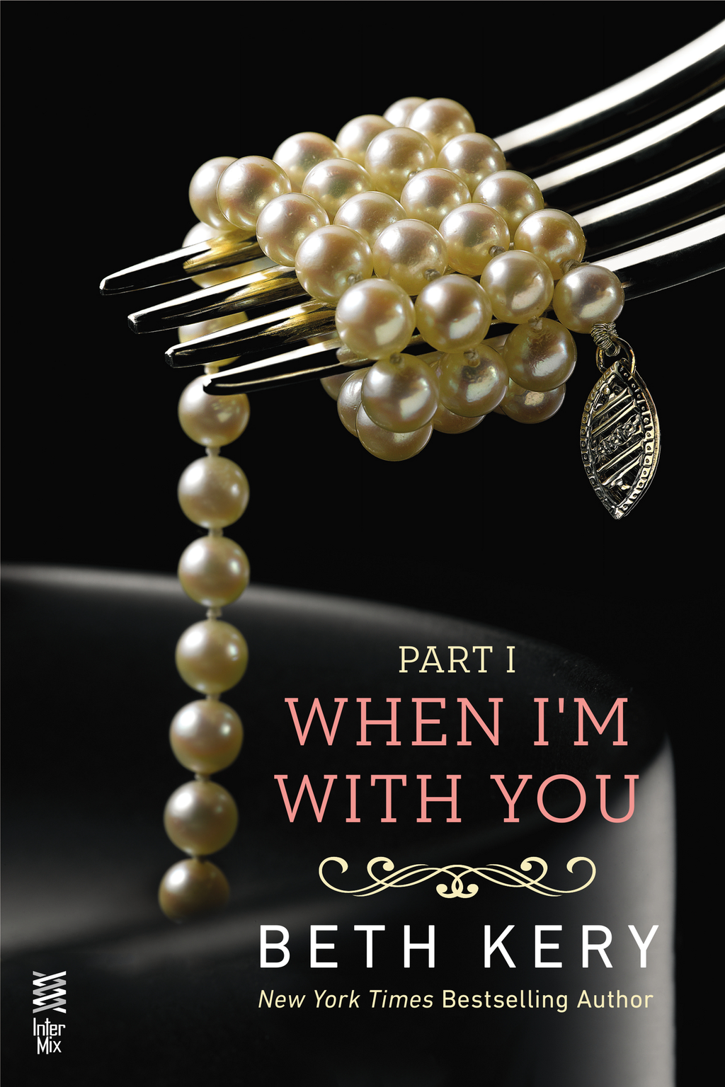 When I'm With You Part I By: Beth Kery