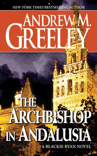 The Archbishop in Andalusia By: Andrew M. Greeley