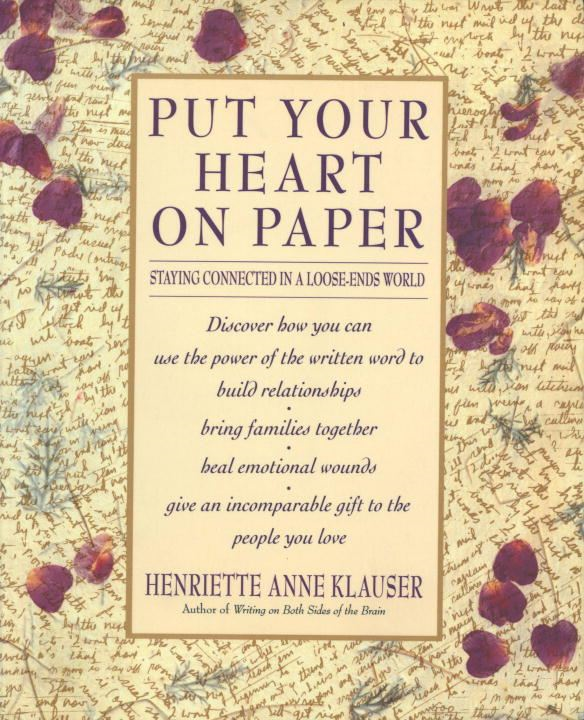 Put Your Heart on Paper By: Henriette Anne Klauser
