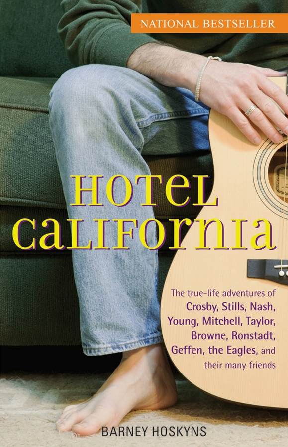 Hotel California By: Barney Hoskyns