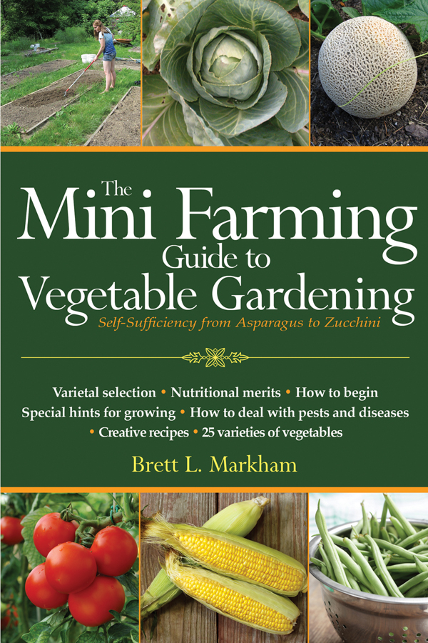 The Mini Farming Guide to Vegetable Gardening: Self-Sufficiency from Asparagus to Zucchini