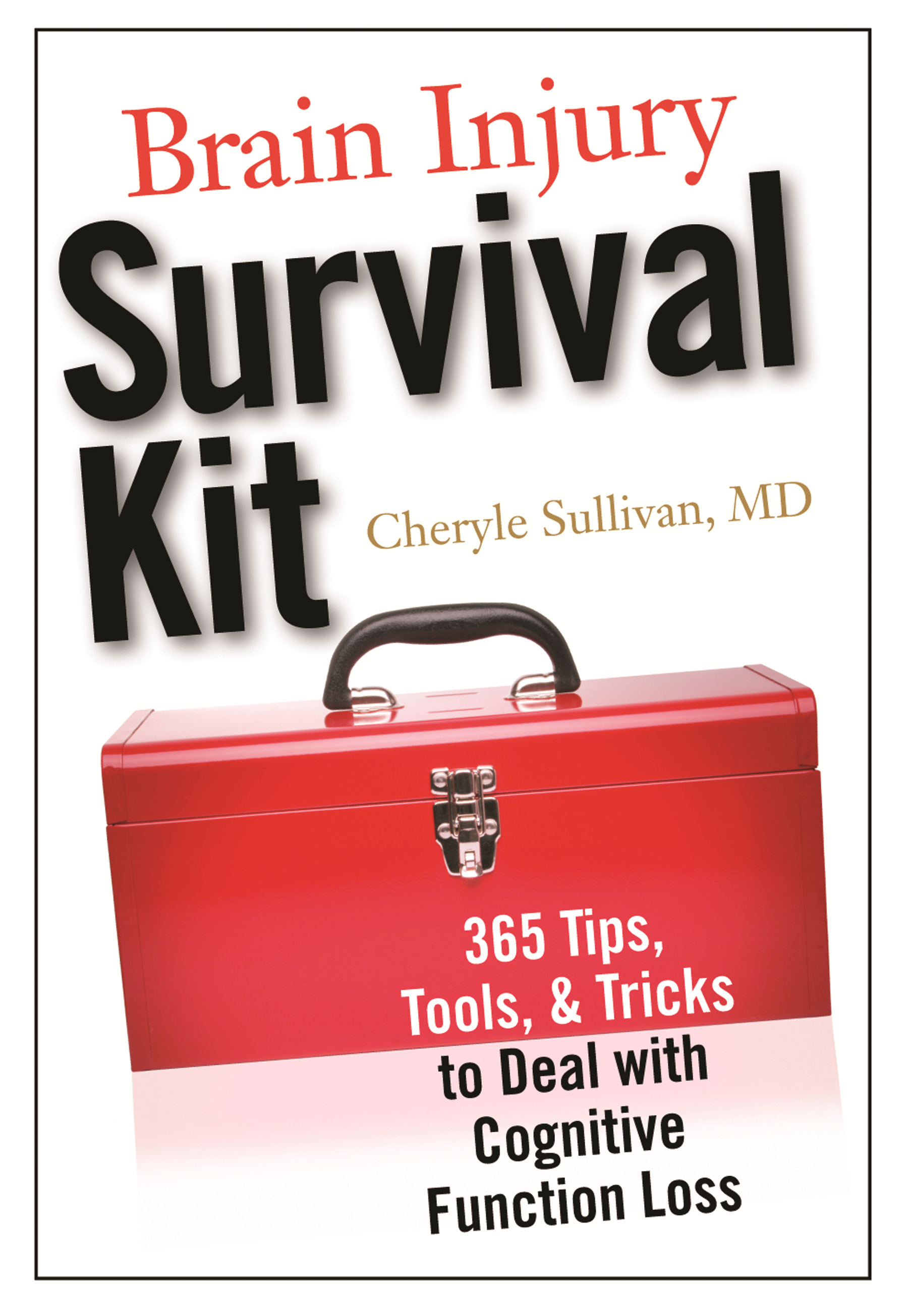 Brain Injury Survival Kit By: Dr. Cheryle Sullivan,Dr. Cheryle Sullivan, MD