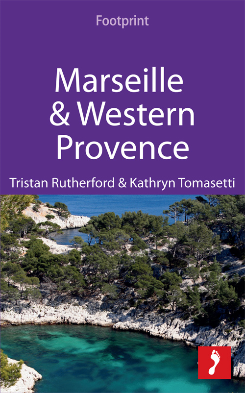 Marseille & Western Provence: Includes Aix-en-Provence, the Lubéron, Avignon & the Camargue