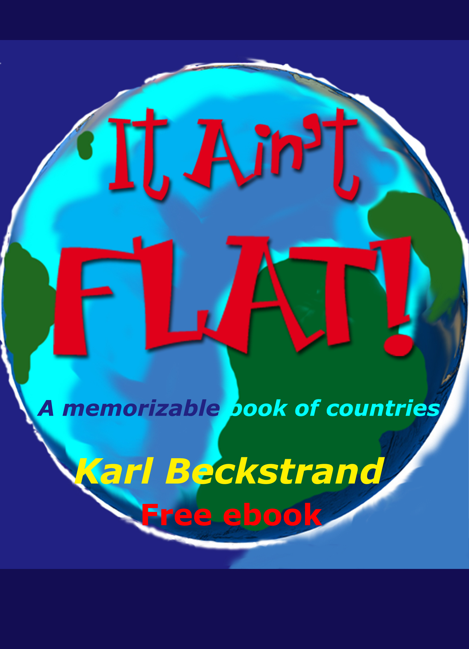 It Ain't Flat: A Memorizable Book of Countries