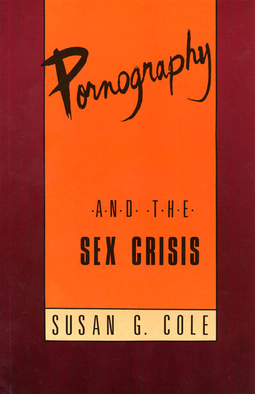Pornography And The Sex Crisis By: Susan Cole