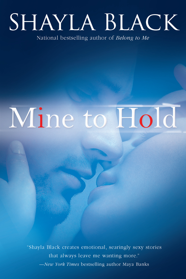 Mine to Hold By: Shayla Black