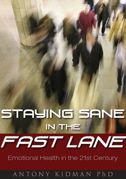 Staying Sane in the Fast Lane:  A Guide to Emotional Health