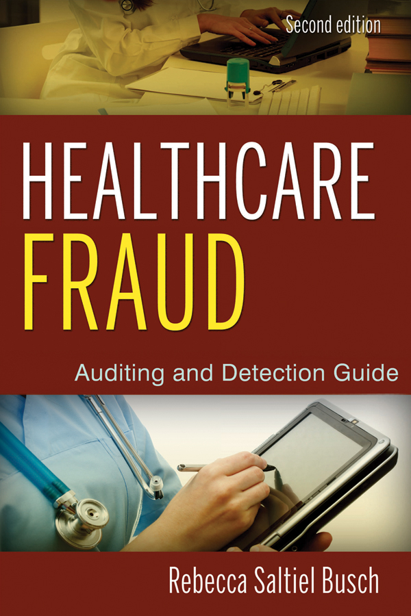 Healthcare Fraud By: Rebecca S. Busch