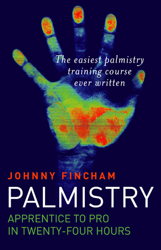 Palmistry: From Apprentice To Pro In 24 By: Johnny Fincham