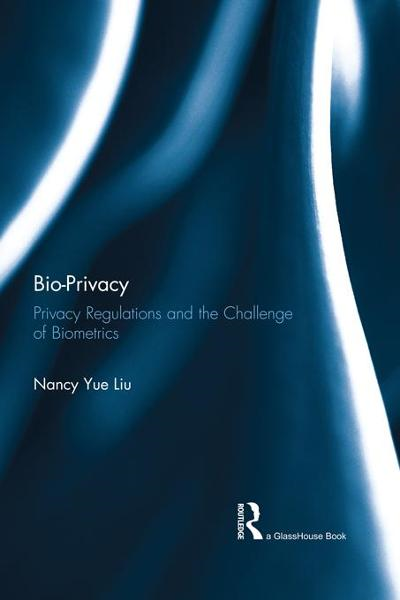 Bio Privacy By: Liu, Nancy Yue