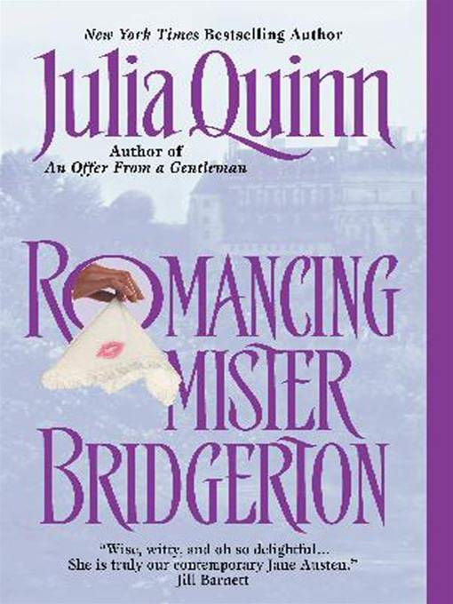 Romancing Mister Bridgerton By: Julia Quinn