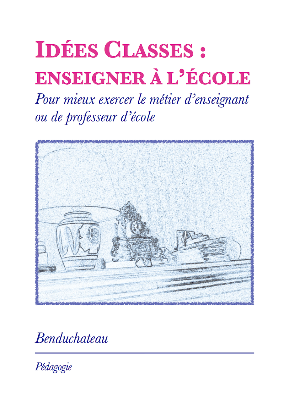 Idées Classes : Enseigner à l'Ecole By: Benduchateau