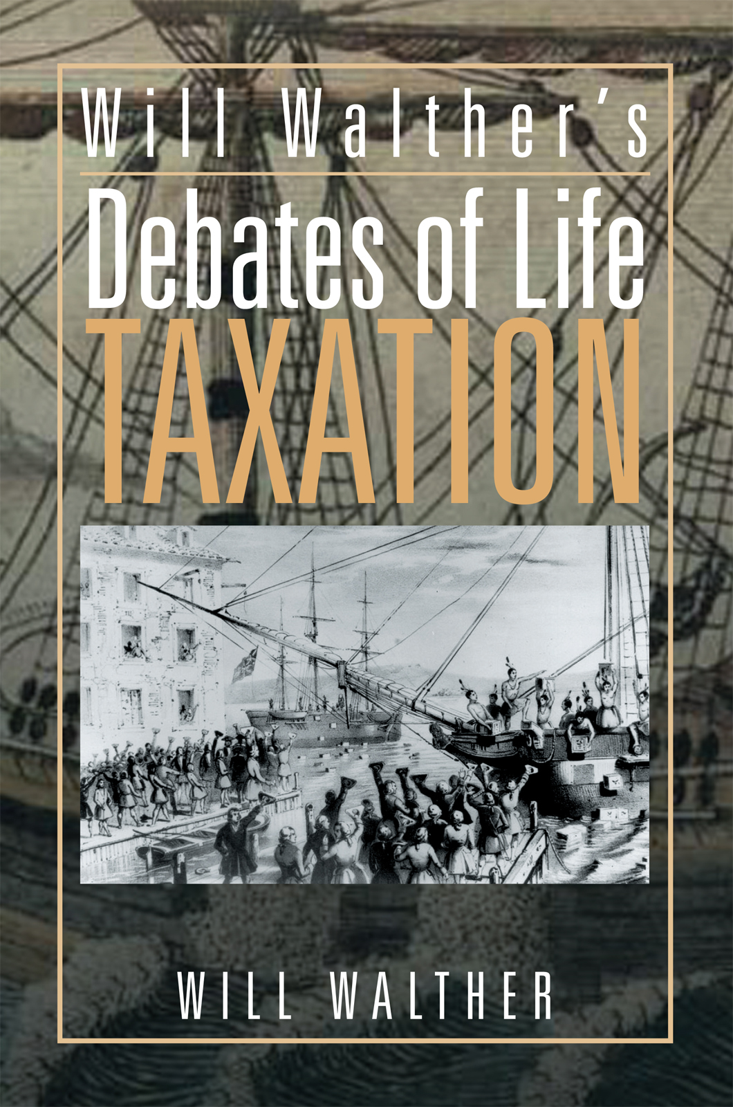 Will Walther's debates of Life - Taxation