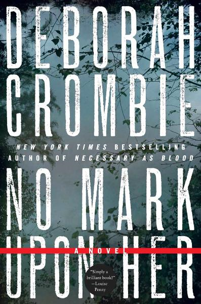 No Mark upon Her By: Deborah Crombie