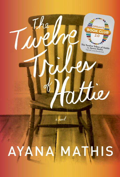 The Twelve Tribes of Hattie (Oprah's Book Club 2.0 Digital Edition) By: Ayana Mathis