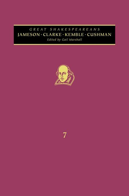Jameson, Cowden Clarke, Kemble, Cushman: Great Shakespeareans: Volume VII