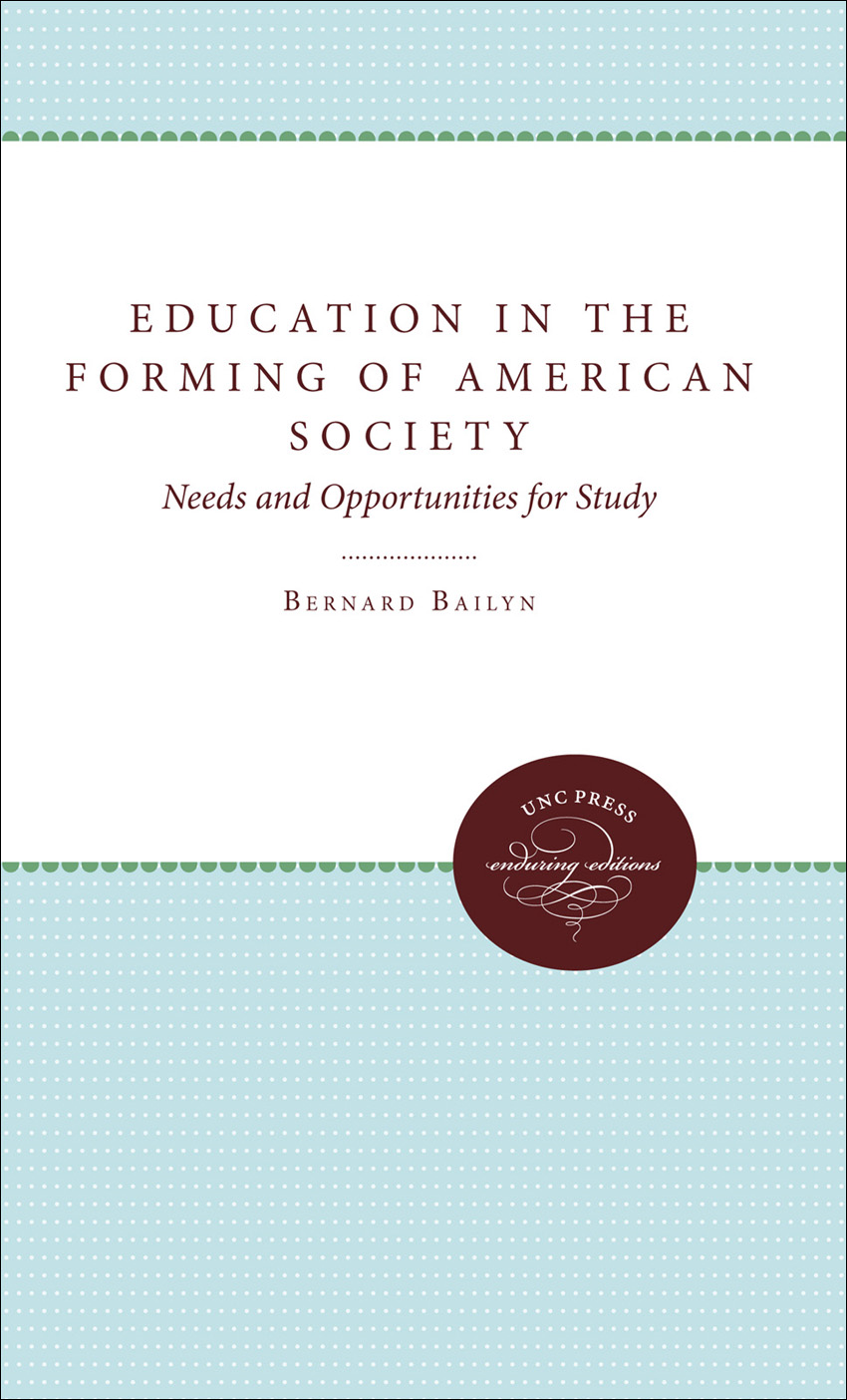 Education in the Forming of American Society By: Bernard Bailyn