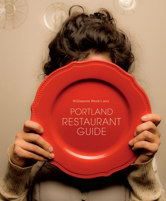 Portland Restaurant Guide 2012 By: Willamette Week