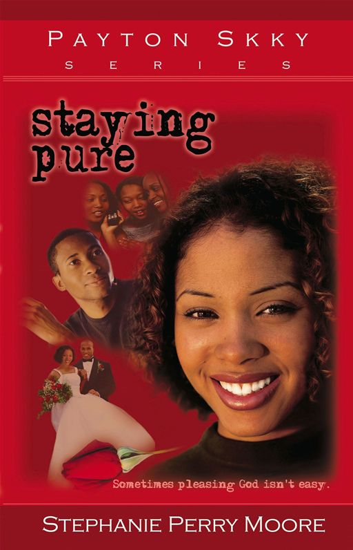 Staying Pure By: Stephanie Perry Moore