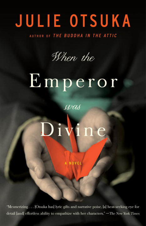 When the Emperor Was Divine By: Julie Otsuka