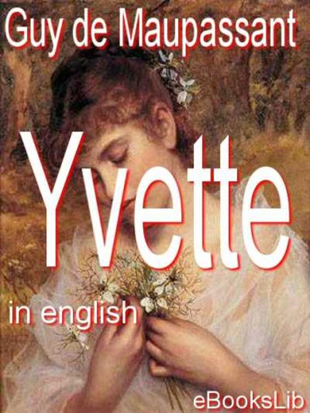 Yvette By: Guy de Maupassant