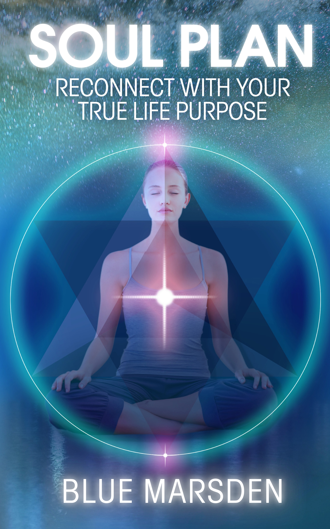 Soul Plan Reconnect with Your True Life Purpose