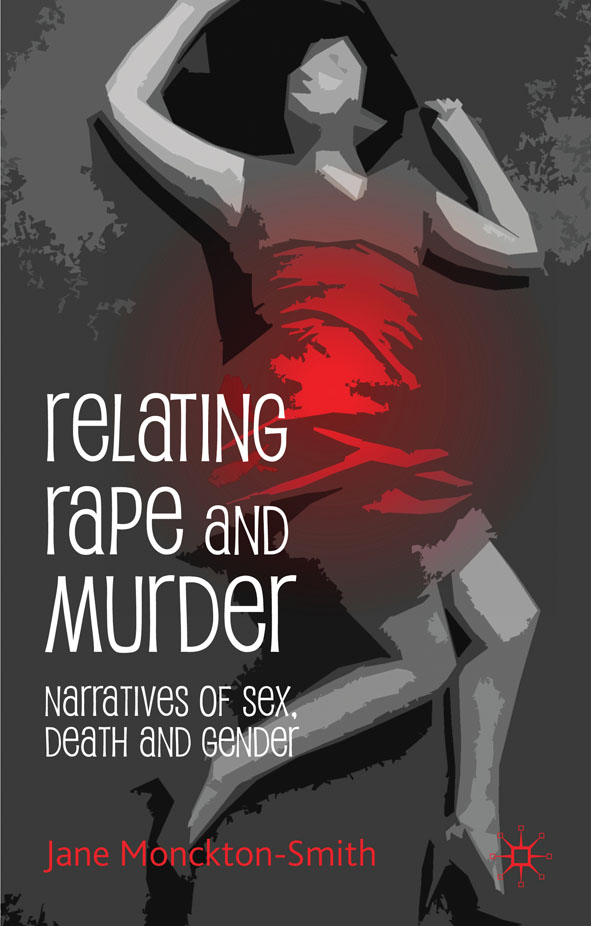 Relating Rape and Murder Narratives of Sex,  Death and Gender