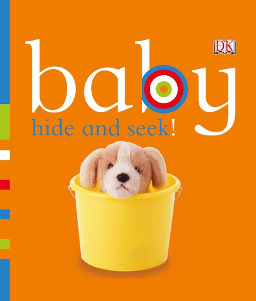 Baby: Hide and Seek! By: DK Publishing