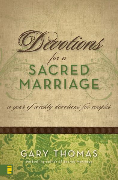 Devotions for a Sacred Marriage By: Gary   Thomas