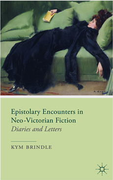 Epistolary Encounters in Neo-Victorian Fiction Diaries and Letters