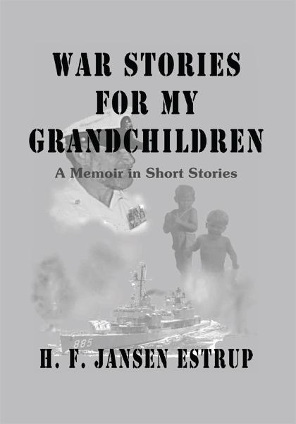 War Stories for My Grandchildren