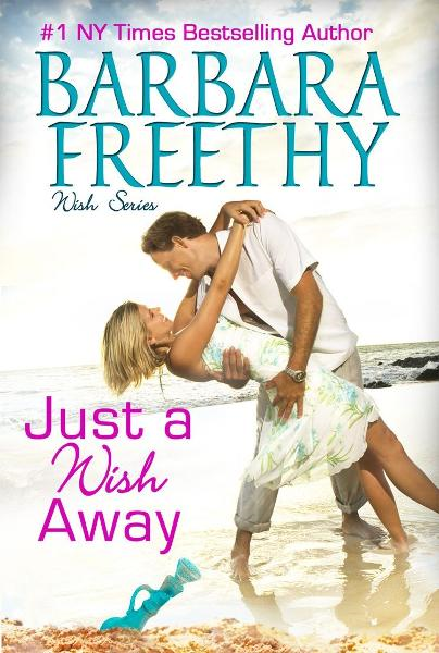 Just A Wish Away By: Barbara Freethy