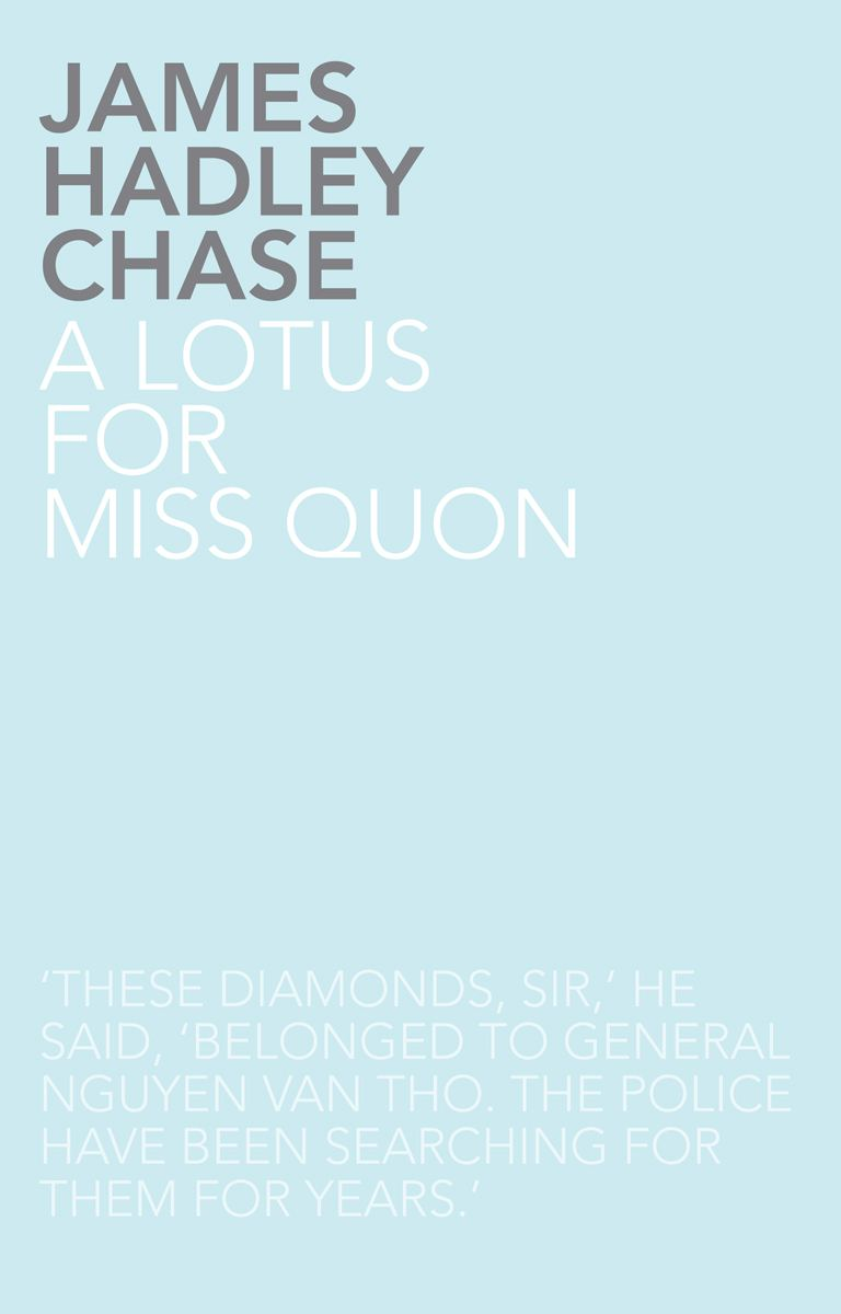 A Lotus for Miss Quon By: James Hadley Chase