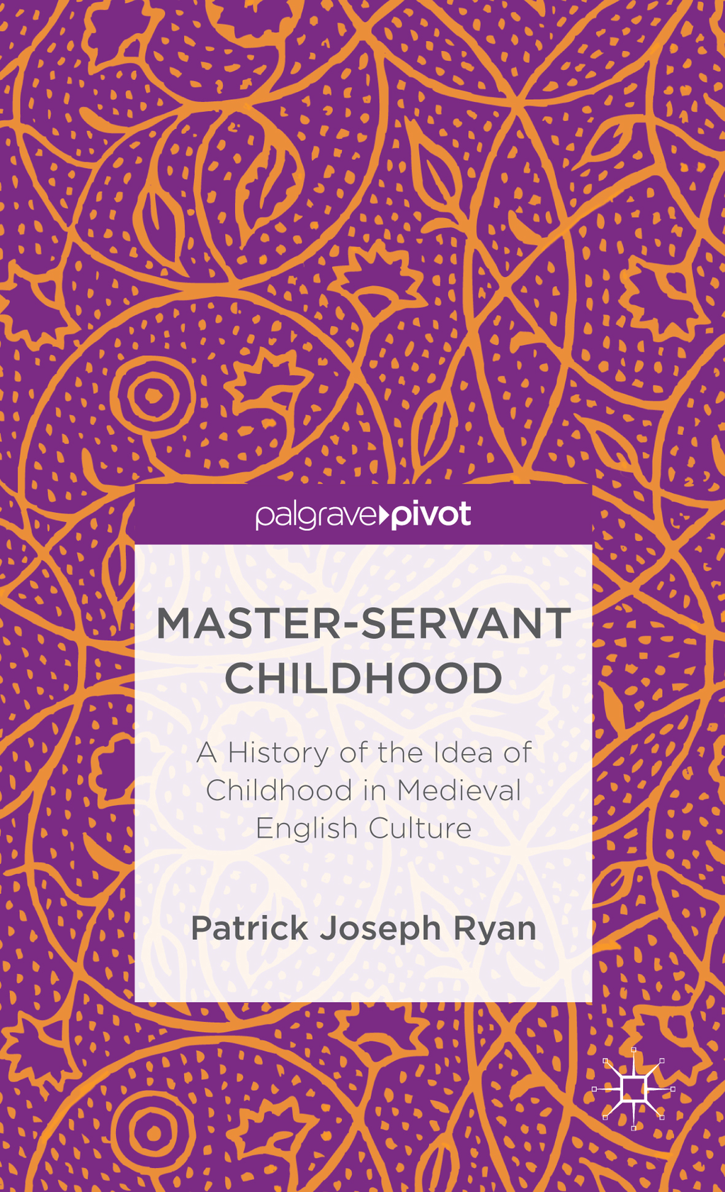 Master-Servant Childhood A History of the Idea of Childhood in Medieval English Culture