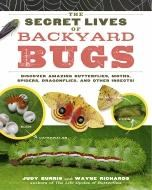 The Secret Lives of Backyard Bugs By: Judy Burris,Wayne Richards
