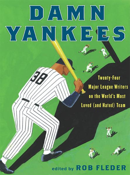 Damn Yankees By: Rob Fleder