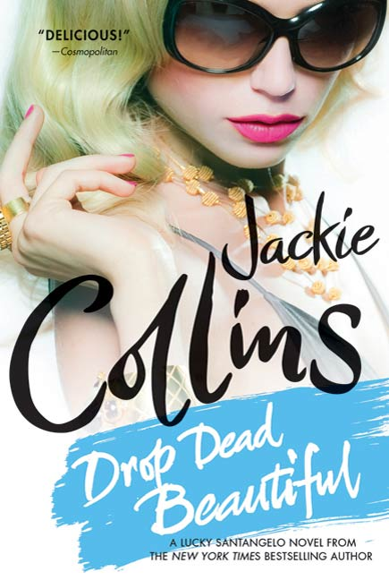 Drop Dead Beautiful By: Jackie Collins