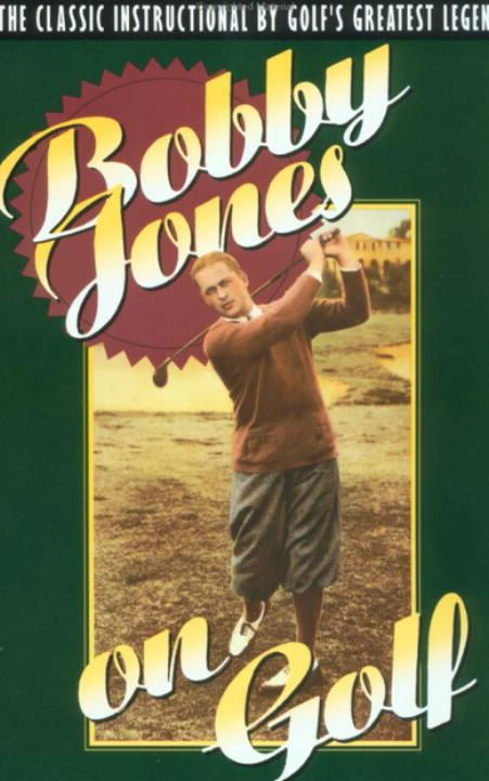 Bobby Jones on Golf By: Robert Tyre Jones