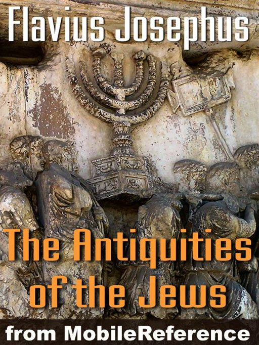 Antiquities Of The Jews Or Jewish Antiquities (Mobi Classics)