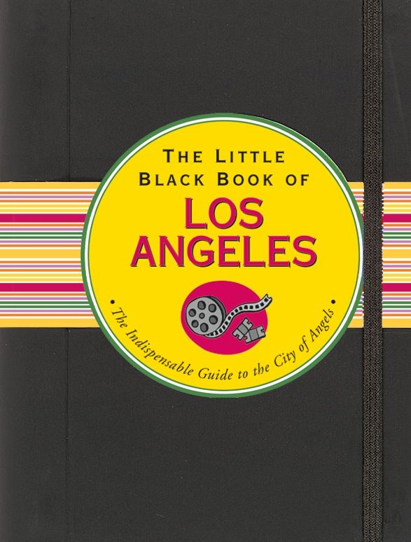 The Little Black Book of Los Angeles By: Marlene Goldman