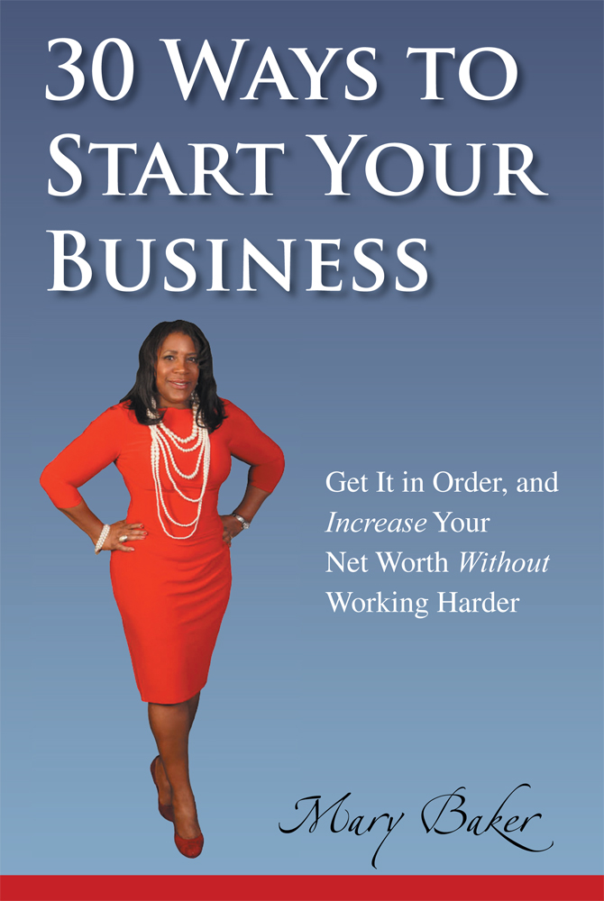 30 Ways to Start Your Business,Get It in Order, and Increase Your Net Worth without Working Harder
