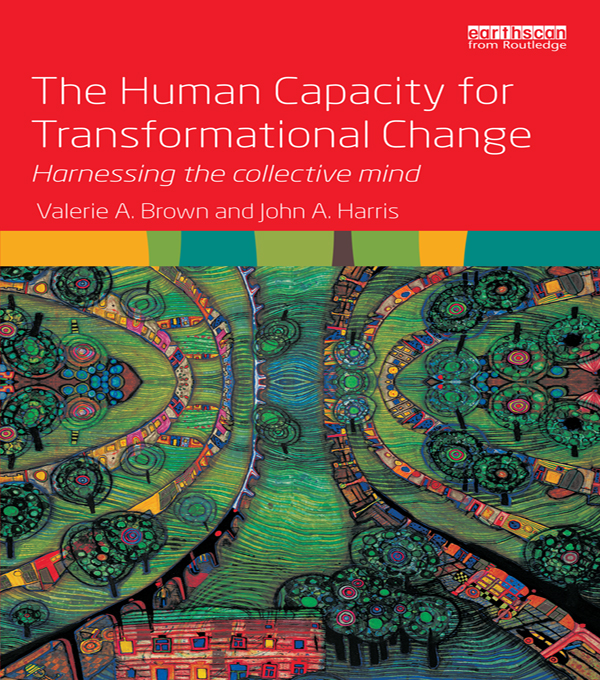The Human Capacity for Transformational Change through the Collective Mind Harnessing the collective mind
