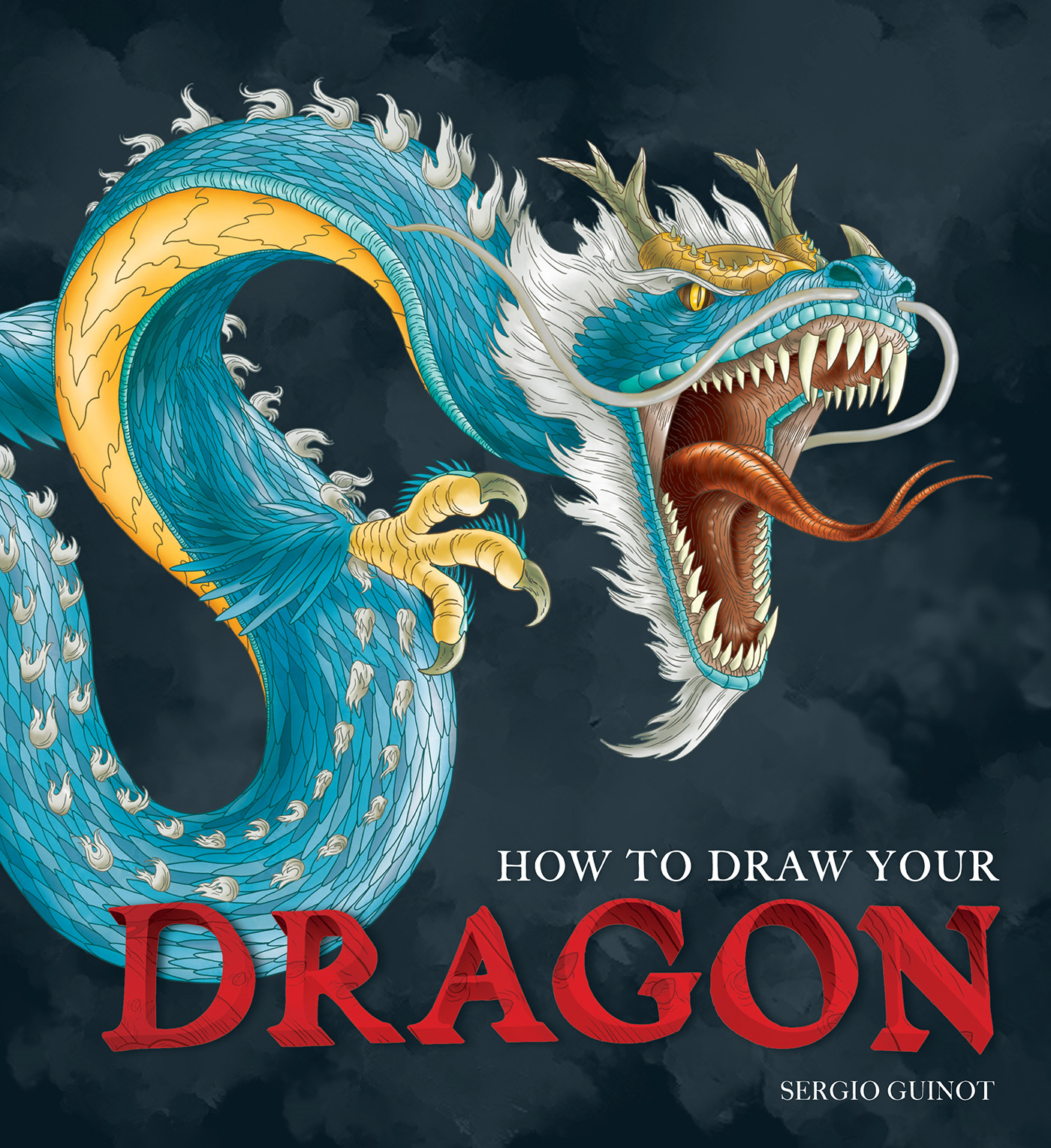 How to Draw Your Dragon By: Sergio Guinot