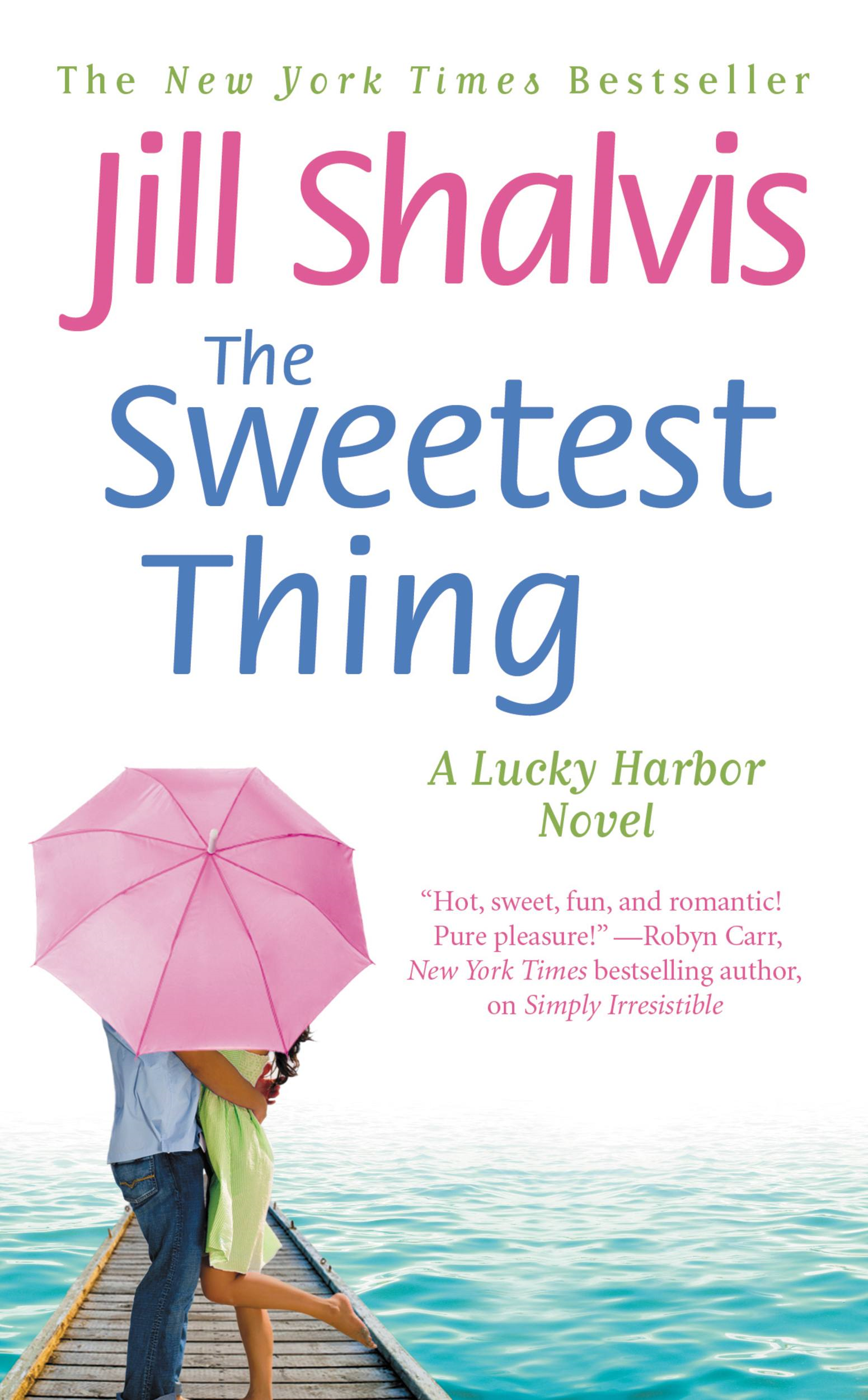 The Sweetest Thing By: Jill Shalvis