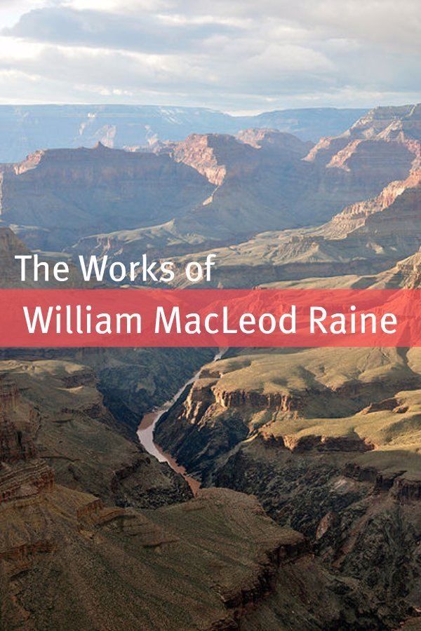 The Works of William MacLeod Raine