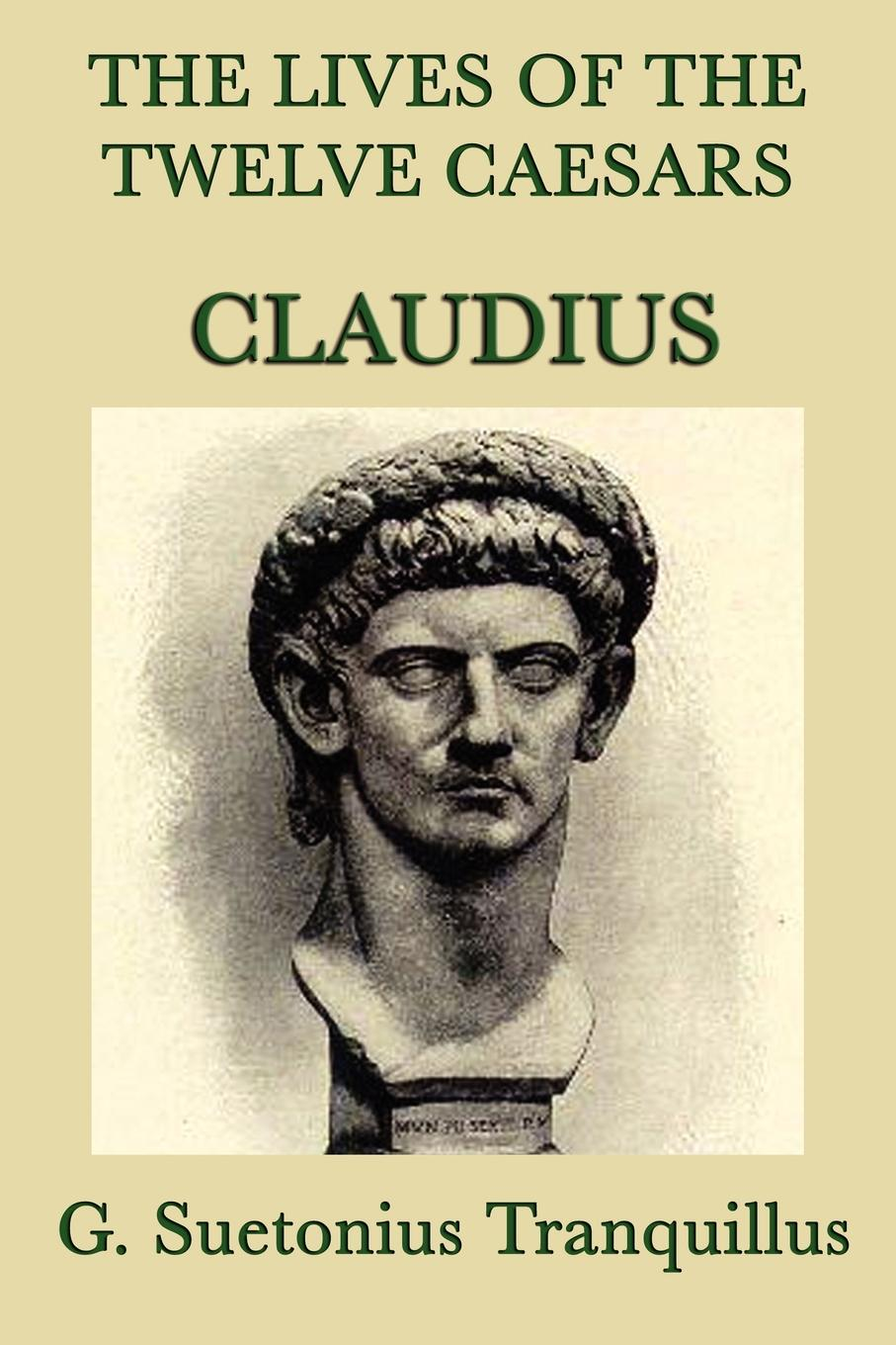 The Lives of the Twelve Caesars: Claudius
